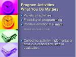 program activities what you do matters