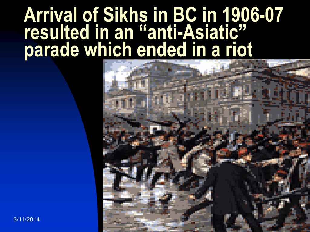 """Arrival of Sikhs in BC in 1906-07 resulted in an """"anti-Asiatic"""" parade which ended in a riot"""