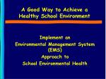 a good way to achieve a healthy school environment