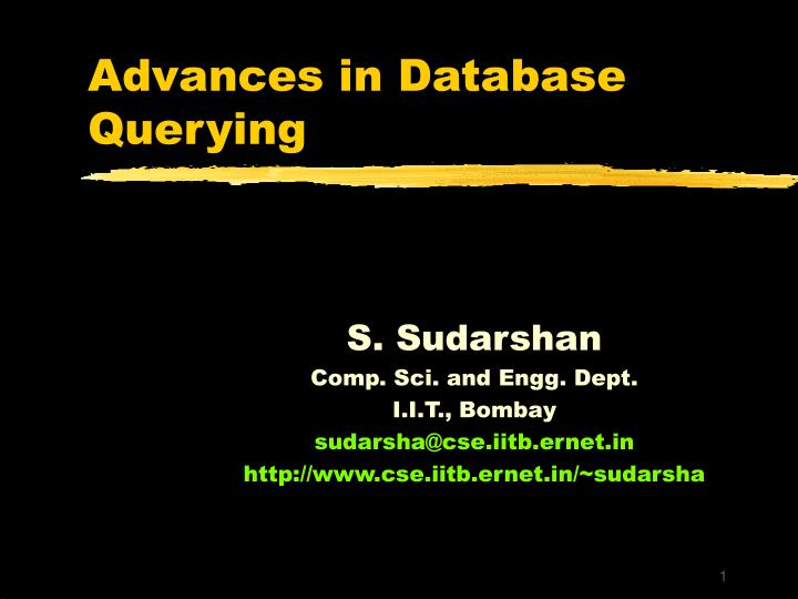 Advances in database querying