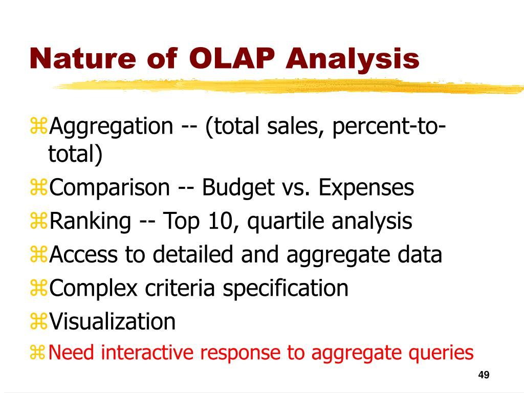 Nature of OLAP Analysis