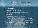 challenges to creating a stand alone course