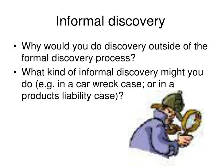 Informal discovery