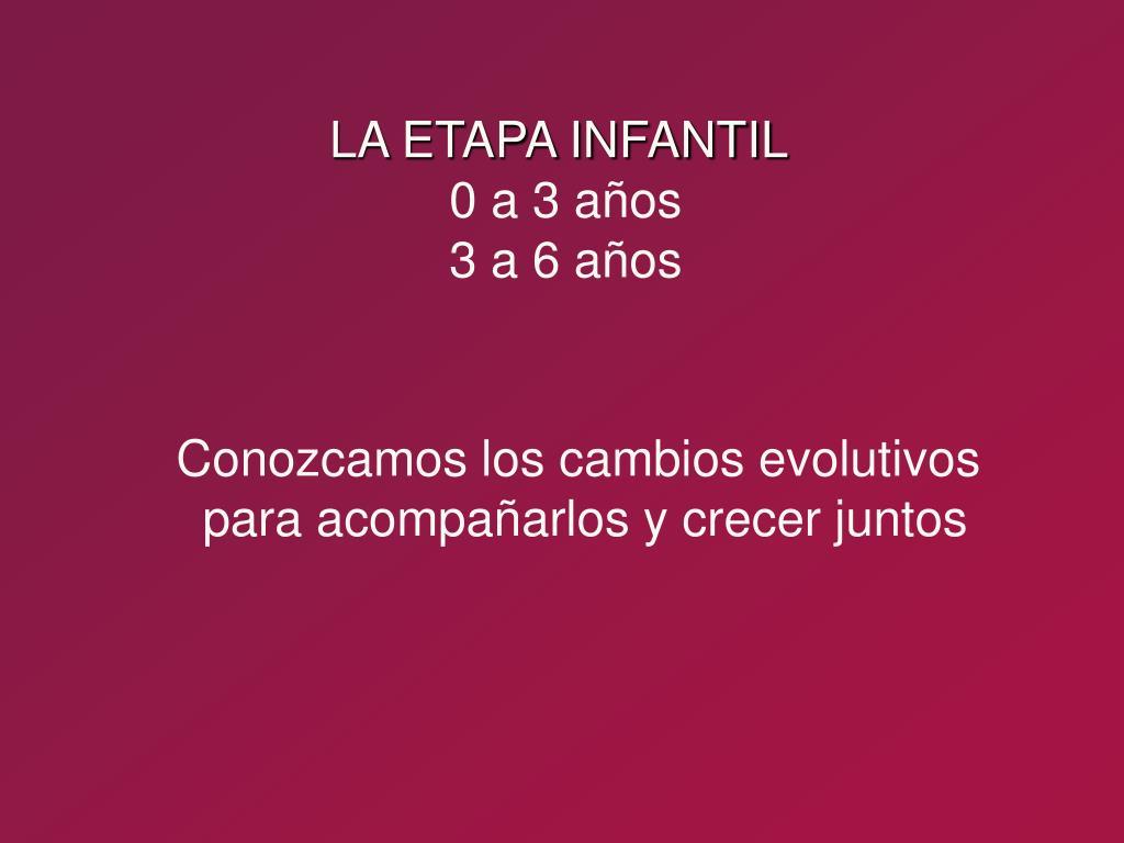 LA ETAPA INFANTIL