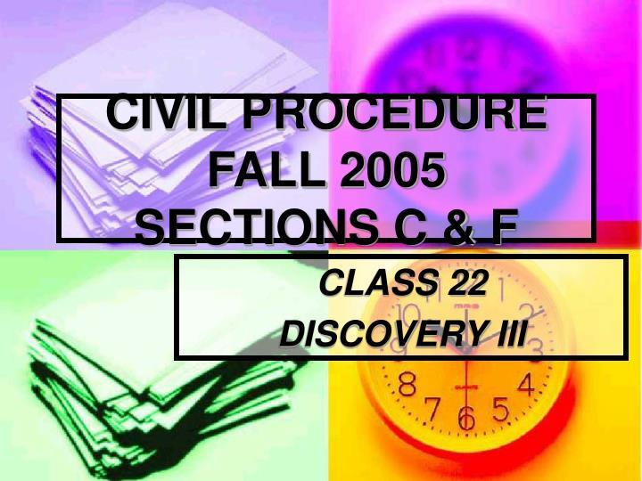 Civil procedure fall 2005 sections c f