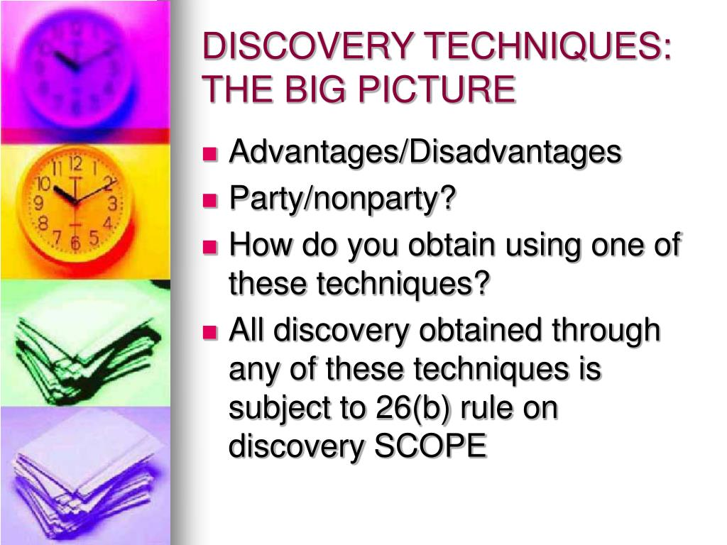 DISCOVERY TECHNIQUES: THE BIG PICTURE