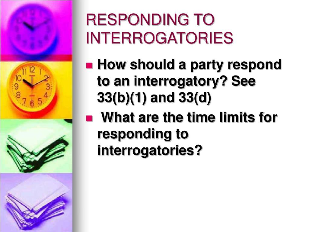 RESPONDING TO INTERROGATORIES