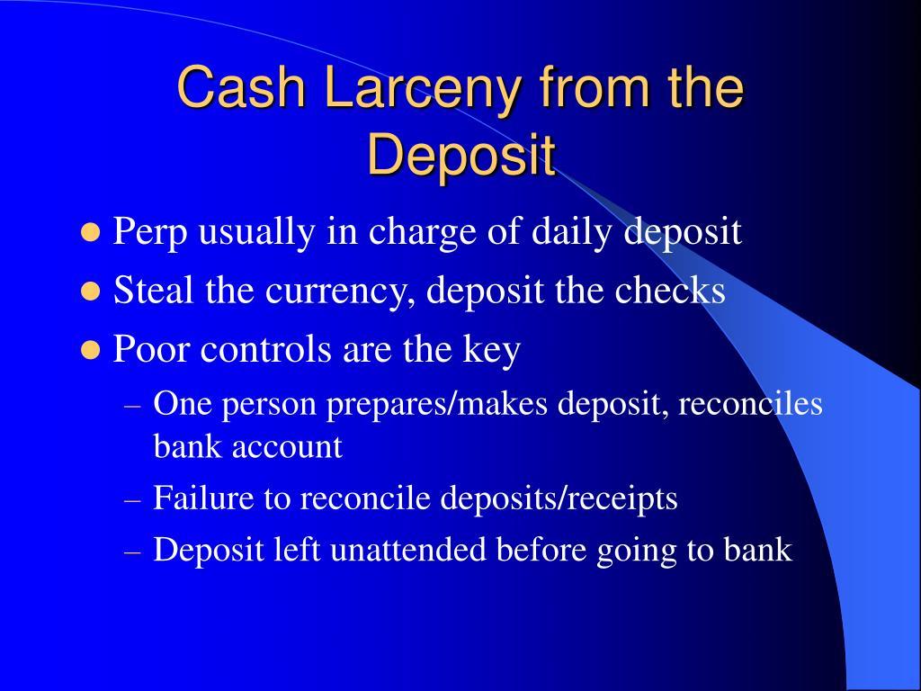 Cash Larceny from the Deposit