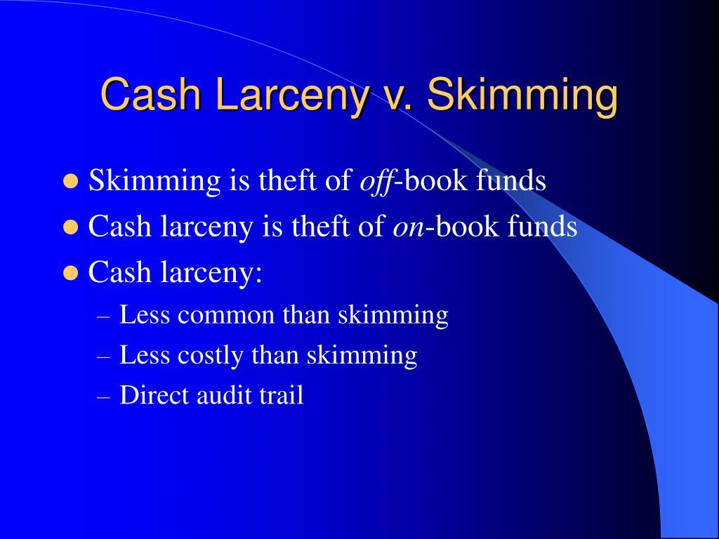 Cash Larceny v. Skimming