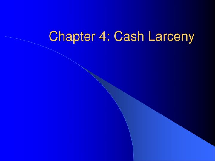 five types of cash larceny and