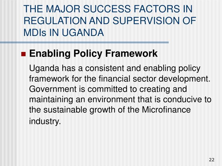 THE MAJOR SUCCESS FACTORS IN REGULATION AND SUPERVISION OF MDIs IN UGANDA