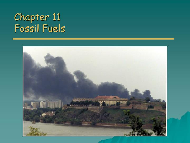 Chapter 11 fossil fuels
