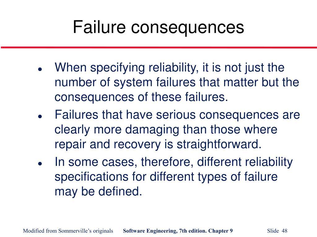 Failure consequences
