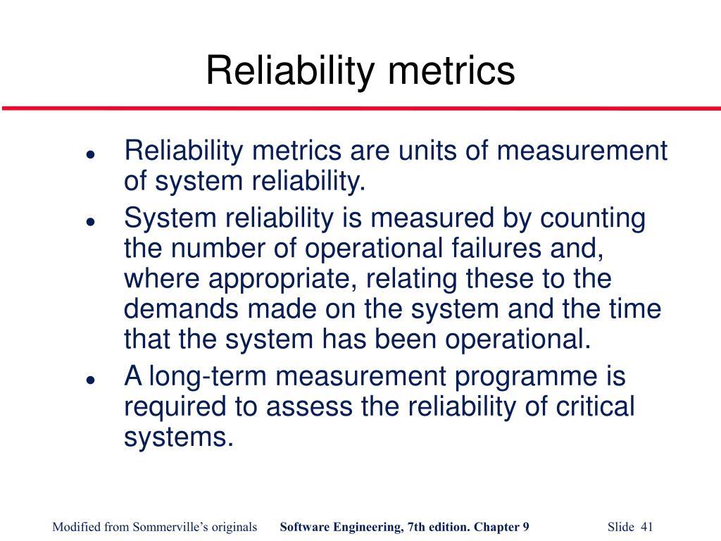 Reliability metrics