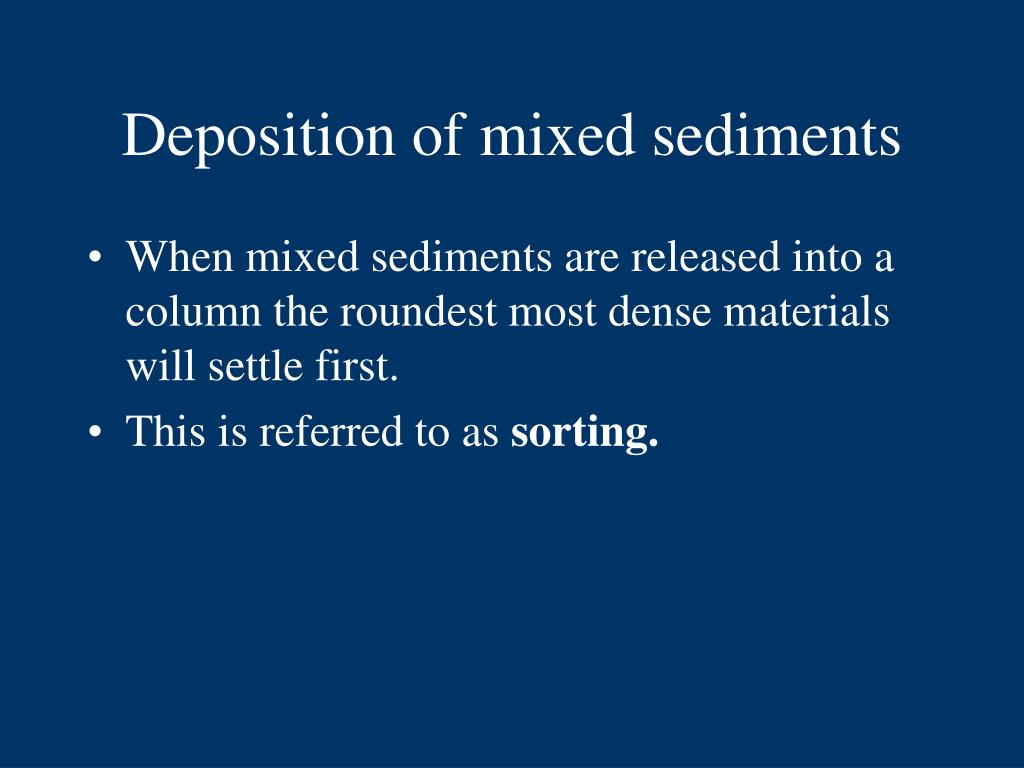 Deposition of mixed sediments