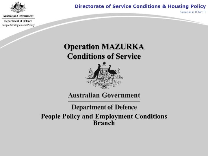 Operation mazurka conditions of service