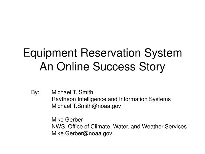 Equipment reservation system an online success story