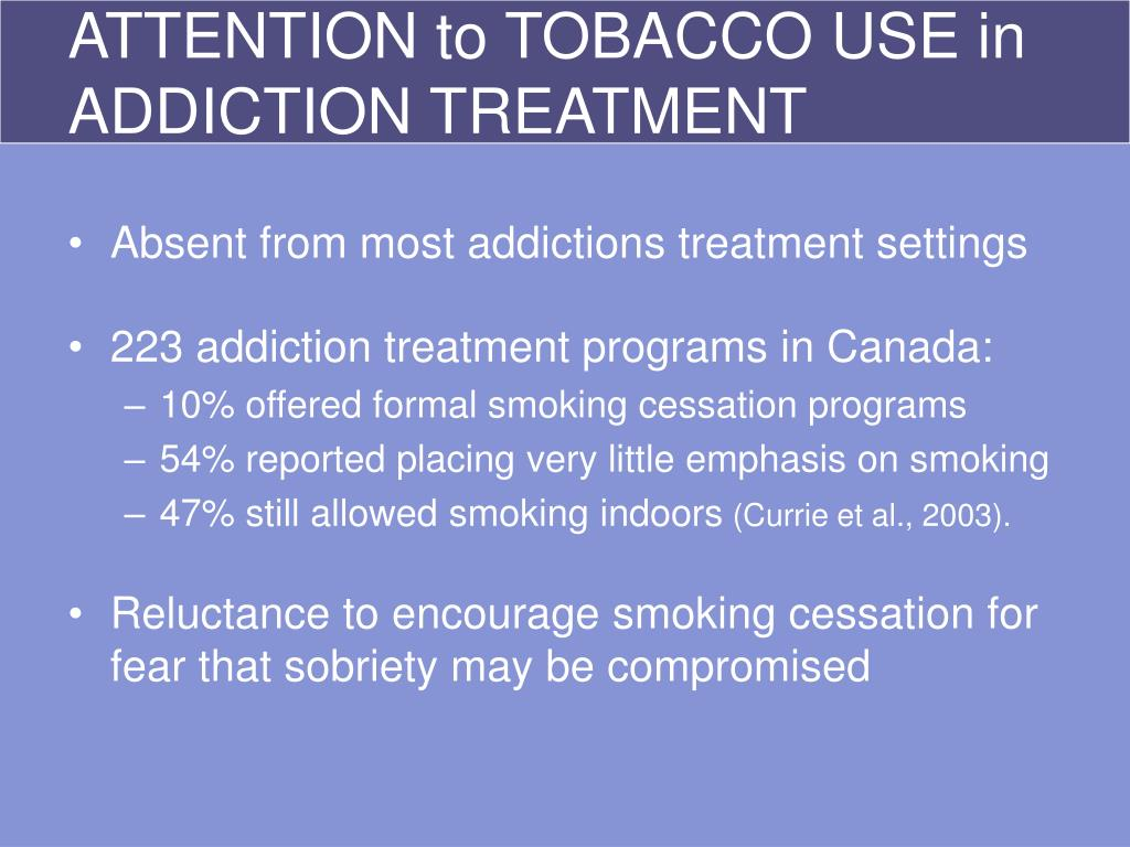 ATTENTION to TOBACCO USE in ADDICTION TREATMENT