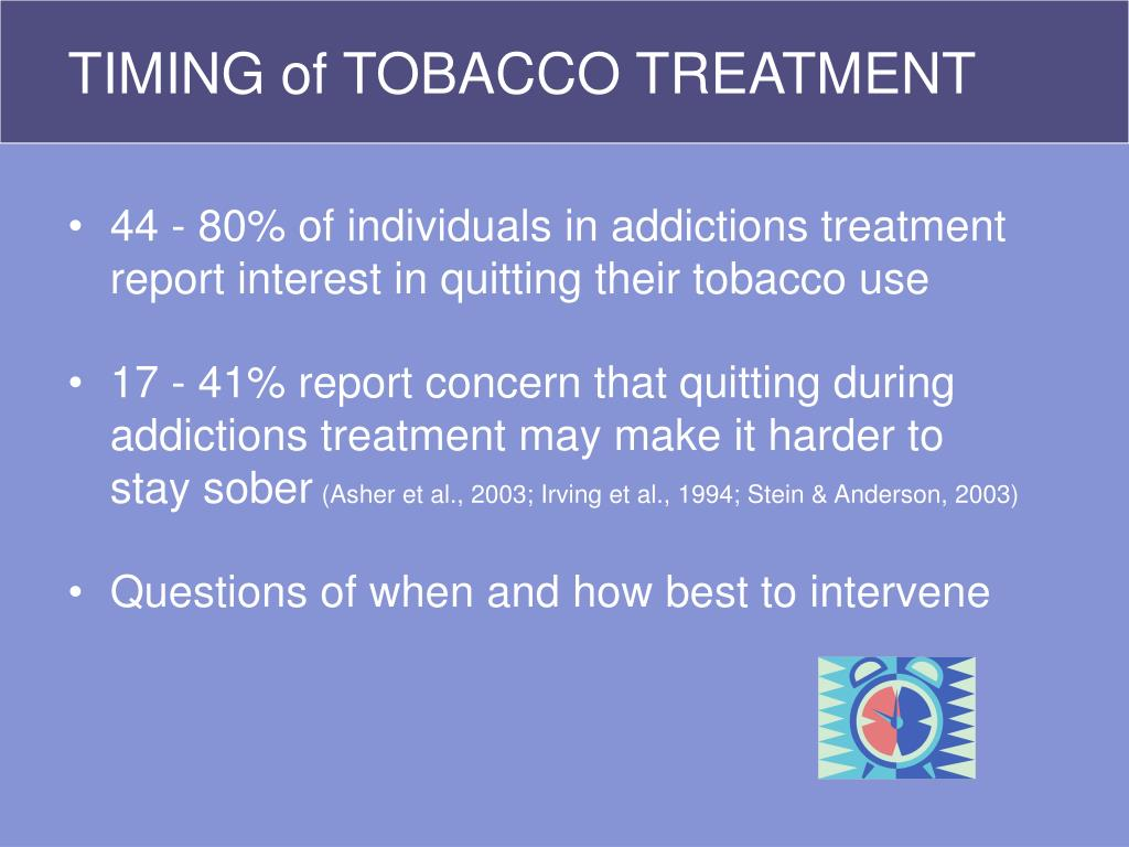 TIMING of TOBACCO TREATMENT