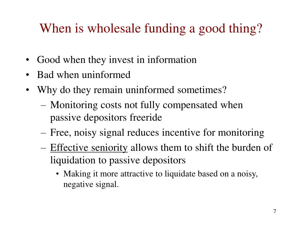 When is wholesale funding a good thing?