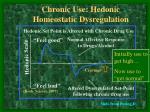 chronic use hedonic homeostatic dysregulation