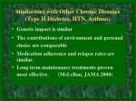 similarities with other chronic diseases type ii diabetes htn asthma