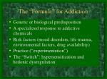 the formula for addiction