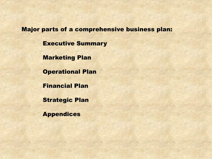 Major parts of a comprehensive business plan: