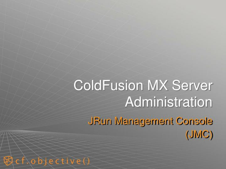 ColdFusion MX Server Administration
