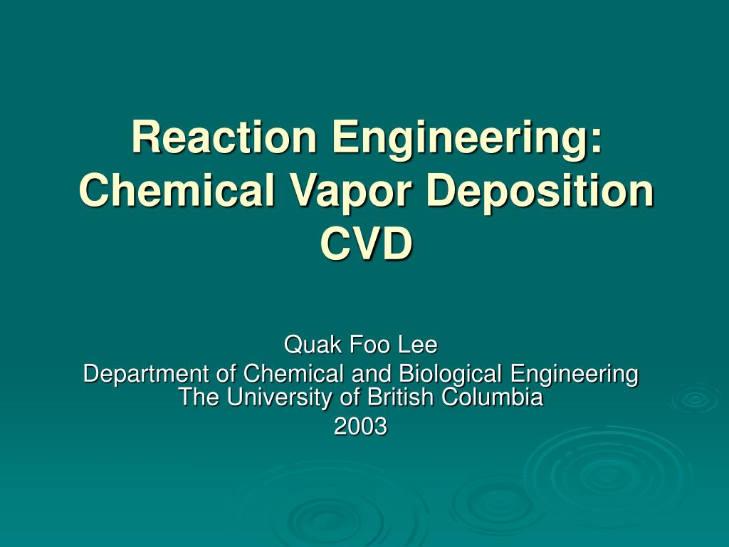 reaction engineering chemical vapor deposition cvd l.