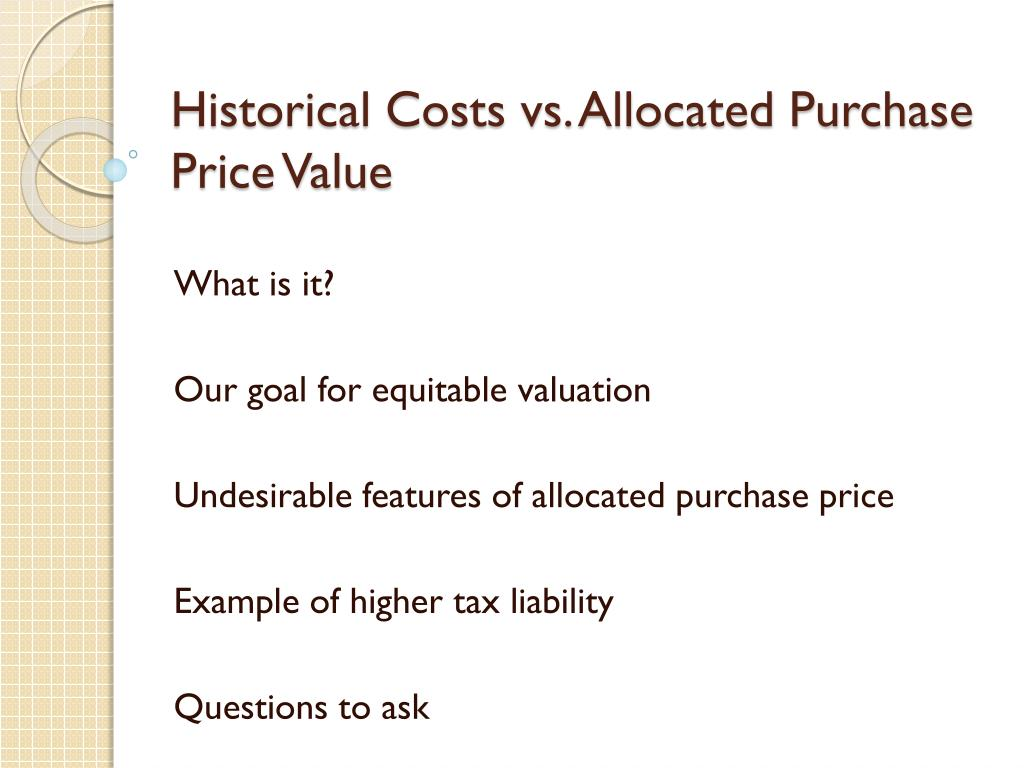 Historical Costs vs. Allocated Purchase Price Value