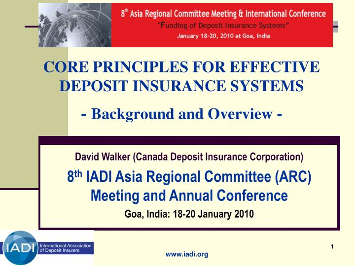 Core principles for effective deposit insurance systems background and overview
