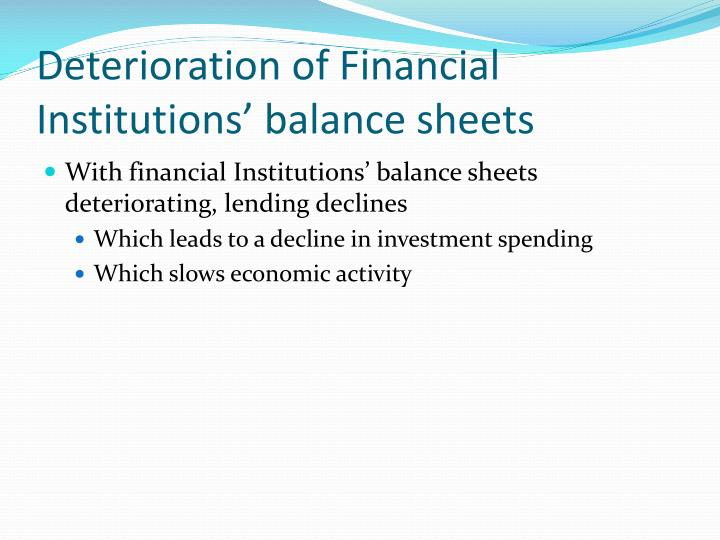 Deterioration of Financial Institutions' balance sheets