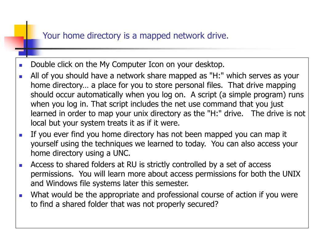 Your home directory is a mapped network drive.