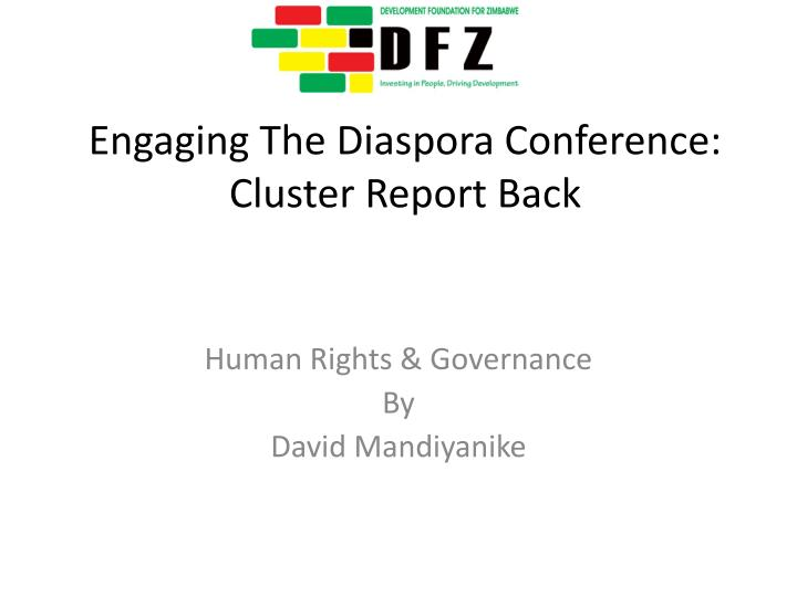 Engaging the diaspora conference cluster report back