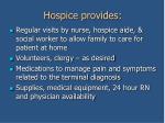 hospice provides