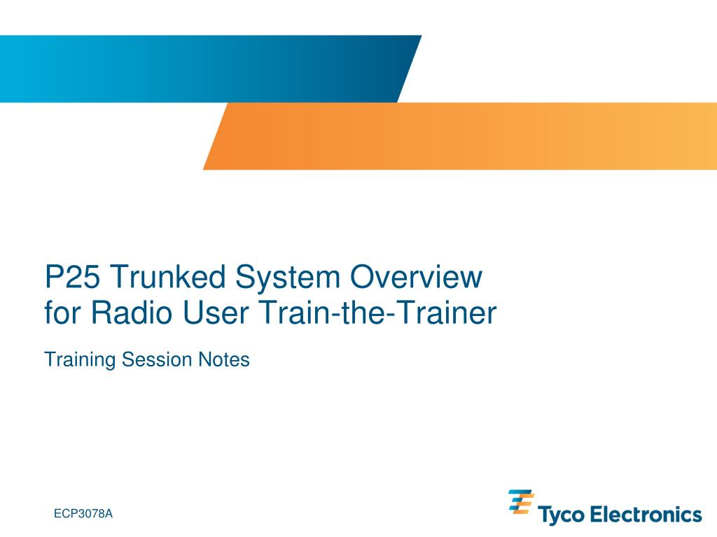p25 trunked system overview for radio user train the trainer l.