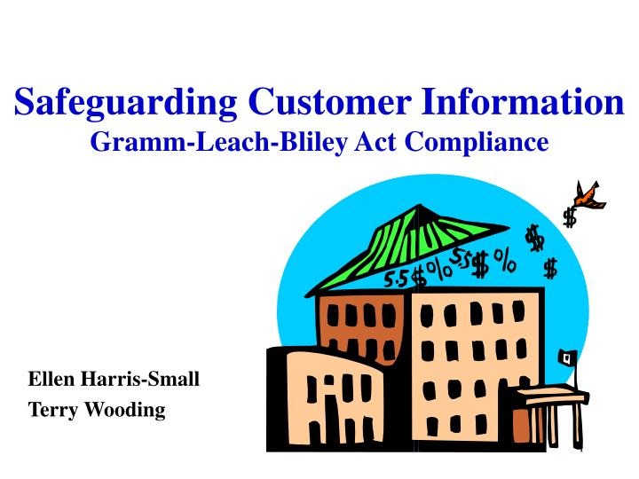 Safeguarding customer information gramm leach bliley act compliance