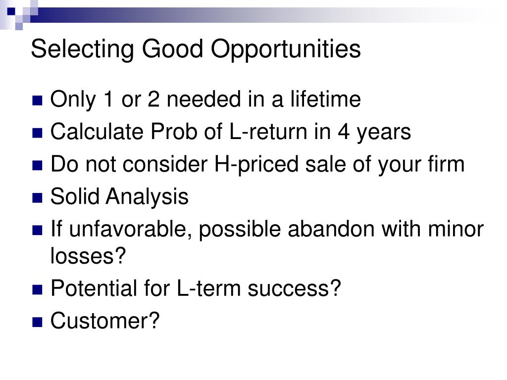 Selecting Good Opportunities