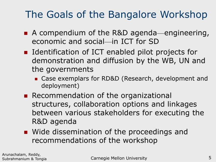 The Goals of the Bangalore Workshop
