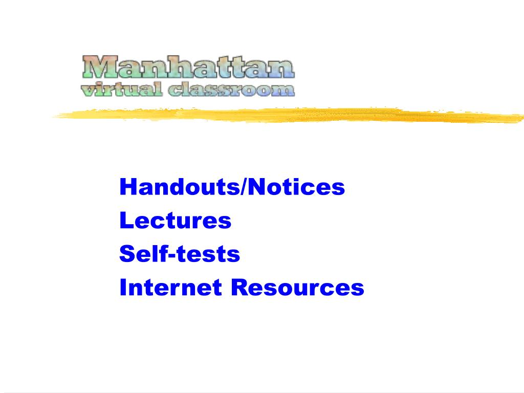 handouts notices lectures self tests internet resources l.