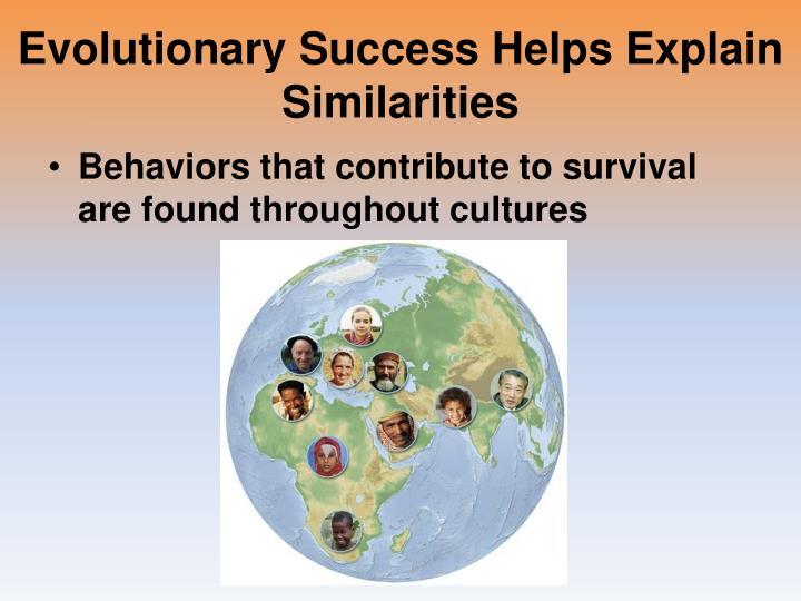 Evolutionary Success Helps Explain Similarities
