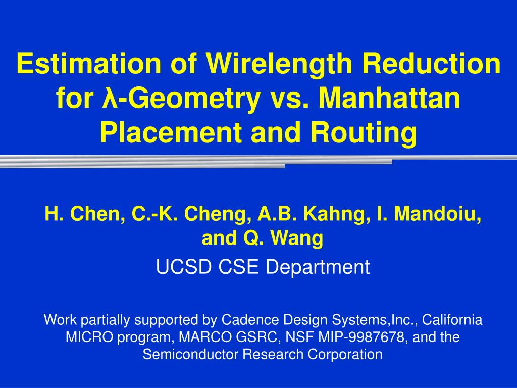 estimation of wirelength reduction for geometry vs manhattan placement and routing l.