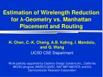 estimation of wirelength reduction for geometry vs manhattan placement and routing
