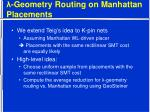 geometry routing on manhattan placements