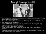 meryl streep as jill