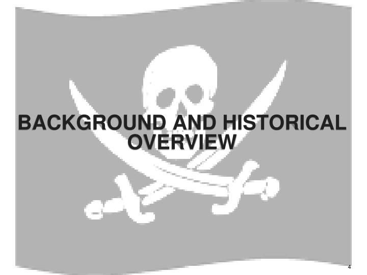 BACKGROUND AND HISTORICAL OVERVIEW