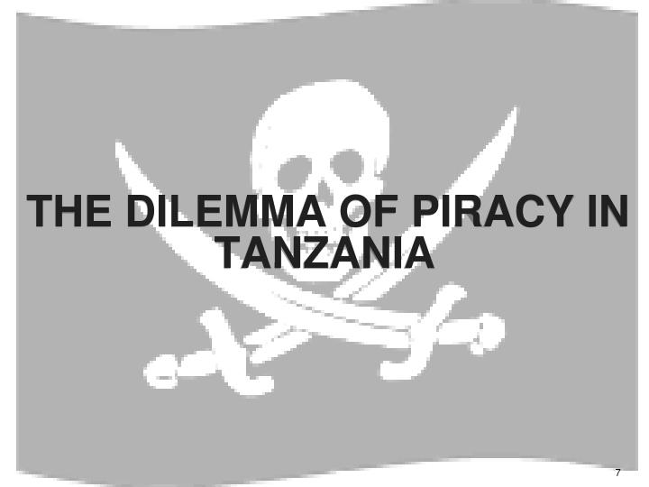 THE DILEMMA OF PIRACY IN TANZANIA