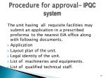 procedure for approval ipqc system