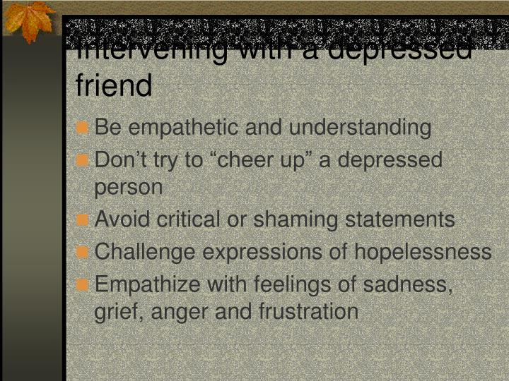 Intervening with a depressed friend
